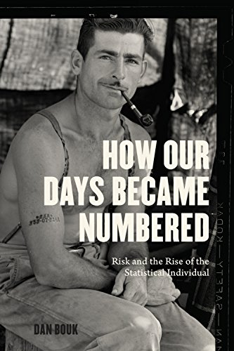 Download How Our Days Became Numbered: Risk and the Rise of the Statistical Individual Pdf
