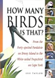 How many birds is that? : from the forty-spotted pardalote on Bruny Island to the white-tailed tropicbird on Cape York by Sue Taylor front cover
