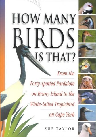 How many birds is that? : from the forty-spotted pardalote on Bruny Island to the white-tailed tropicbird on Cape York