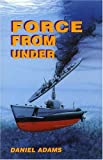 Force from Under, Daniel Adams, 0533149215