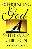 Experiencing God with Your Children, Kathy Coffey, 0824516478