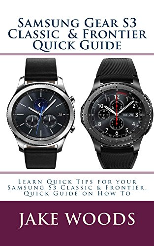 Samsung Gear S3 Classic & Frontier Quick Guide (English Edition)