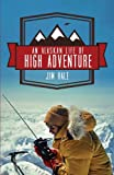 An Alaskan Life of High Adventure, Jim Hale, 1620244039