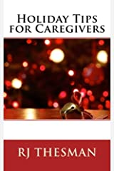 Holiday Tips for Caregivers Kindle Edition