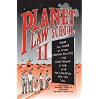 Planet Law School II: What You Need to Know (Before You Go), But Didn't Know to Ask... and No One Else Will Tell You…