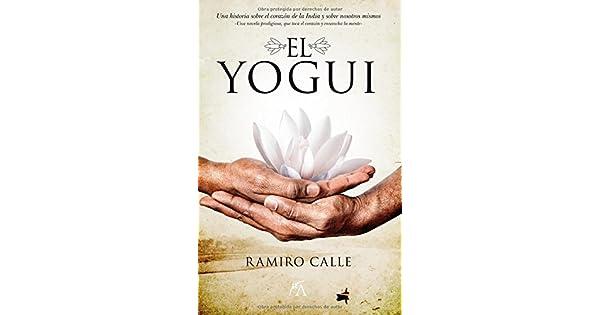 Amazon.com: El yogui (9788496632844): Ramiro Calle Capilla ...