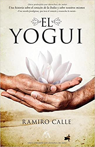 El yogui: Ramiro Calle Capilla: 9788496632844: Amazon.com: Books