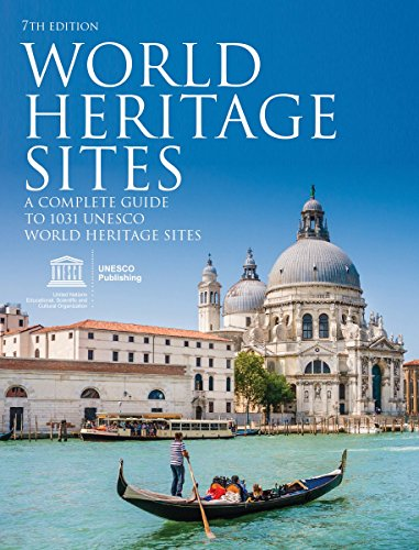 World Heritage Sites: A Complete Guide to 1,031 UNESCO World Heritage Sites