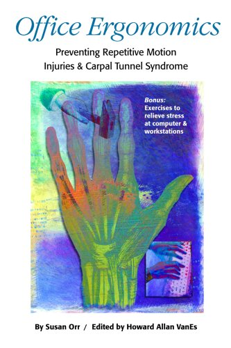 Download Office Ergonomics, Preventing Repetitive Motion Injuries & Carpal Tunnel Syndrome (Letsdoyoga.com Wellness Series) PDF