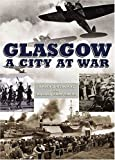 img - for Glasgow at War book / textbook / text book