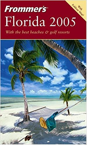 Frommer's Florida 2005 (Frommer′s Complete Guides)