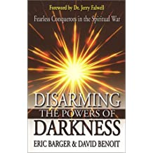 Disarming the Powers of Darkness: Personal Victory in the Spiritual War