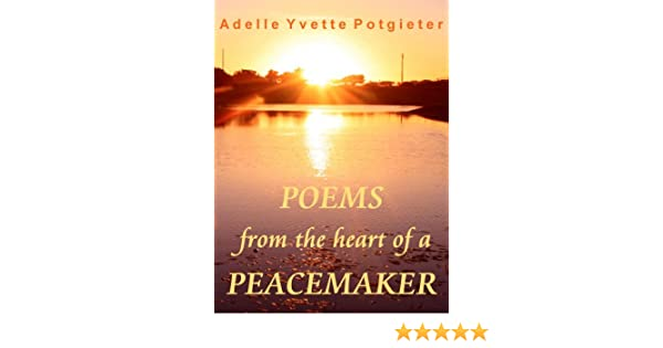 Poems from the heart of a Peacemaker