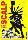 Scalp 1984-1992 : Comme un indien métropolitain par Pasaran