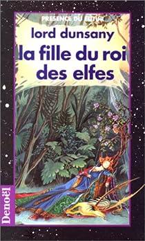 La fille du roi des elfes par Dunsany