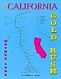 The California Gold Rush, Eugene R. Hart, 0963419714