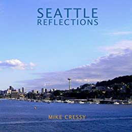 Seattle Reflections by [Cressy, Mike]