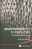 img - for Michael Chew Yit Lin: Maintainability of Facilities : For Building Professionals (Hardcover); 2010 Edition book / textbook / text book