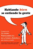 Hablando Bien se Entiende la Gente, Academia Norteamericana de la Lengua Española Staff, 1603966269