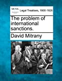 The problem of international Sanctions, David Mitrany, 1240076002