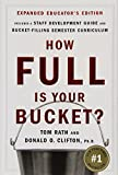 img - for How Full Is Your Bucket? Educator's Edition: Positive Strategies for Work and Life by Tom Rath, Donald O. Clifton (2007) Hardcover book / textbook / text book