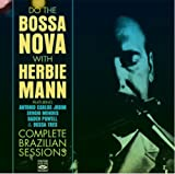 Do the Bossa Nova with Herbie Mann. Complete Brazilian Sessions