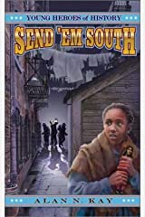 Send 'Em South (Young Heroes of History, Book 1) Paperback