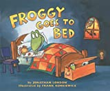 Froggy Goes to Bed, Jonathan London, 0756910595