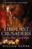 The Last Crusaders: Ivan the Terrible (Last Crusaders 3)