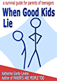 When Good Kids Lie (When Good Kids Do Bad Things Book 5)
