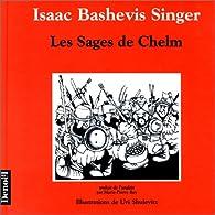 Les Sages de Chelm par Isaac Bashevis Singer