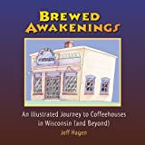 Brewed Awakenings, Jeff Hagen, 097614509X