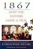 1867: How the Fathers Made a Deal