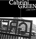 Cabrini Green : In Words and Pictures, Whitaker, David T., 0942986792
