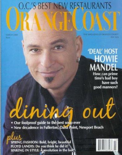 Orange Coast Magazine - March 2008: Howie Mandel, Orange County Restaurants (Single Issue Magazine)