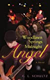 Woodlawn Springs Midnight Angel, G. Schultz, 0595464157