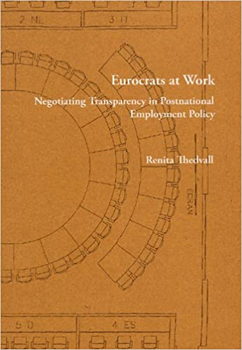 Book Eurocrats at Work: Negotiating Transparency in Postnational Employment Policy (Stockholm Studies in Social Anthropology)