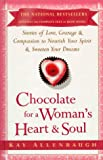 Chocolate for a Woman's Heart and Soul, Kay Allenbraugh, 0684857855