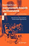 Instrumentelle Analytik und Bioanalytik: Biosubstanzen, Trennmethoden, Strukturanalytik, Applikationen (Springer-Lehrbuch) (German Edition), Manfred Gey, 3540738037