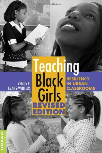 Teaching Black Girls: Resiliency in Urban Classrooms (Counterpoints) by Evans-Winters Venus E. (2011-02-10) Paperback