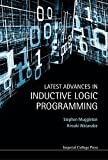 Latest Advances in Inductive Logic Programming, Stephen Muggleton and Hiroaki Watanabe, 1783265086