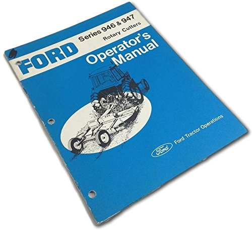Ford Series 946 947 Rotary Cutters Operators Owners Manual (Rotary Cutter Operators Manual)