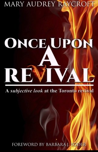"""Read Online """"Once Upon a Revival..."""": A subjective look at the Toronto revival ebook"""