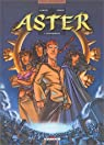 Aster, tome 1 : Oupanishads par Clavery