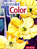 Watercolor Basics Color, Jan Kunz, 0891348867