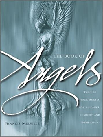 Amazon the book of angels turn to your angels for guidance amazon the book of angels turn to your angels for guidance comfort and inspiration 9780764154034 francis melville books fandeluxe Image collections