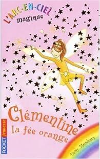 L'arc-en-ciel magique, tome 2 : Clémentine la fée orange par Daisy Meadows