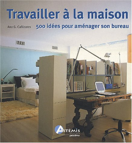 Amazon Fr Travailler A La Maison 500 Idees Pour Amenager Son