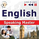 English - Speaking Master: Proficiency level B2-C1 (Listen & Learn) Audiobook by Dorota Guzik Narrated by Lara Kalenik, Barbara Kubica-Daniel, Tadeusz Z. Wolanski, Michael Brown