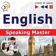 English - Speaking Master: Proficiency level B2-C1 (Listen & Learn) Audiobook by Dorota Guzik Narrated by Lara Kalenik, Barbara Kubica-Daniel, Tadeusz Z. Wolanski, Michael Brown